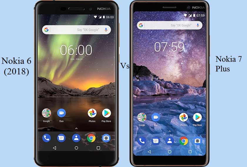 Nokia 6 (2018) Vs Nokia 7 Plus: A Quick Comparison