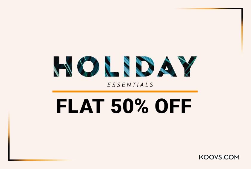 Holiday Essentials for Men and Women: Flat 50% OFF at Koovs.com