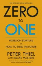 Buy Zero to One: Notes on Start Ups, or How to Build the Future : Notes on Start Ups, or How to Build the Future  (English, Paperback, Peter Thiel Blake Masters) from Flipkart