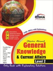 Objective General Knowledge & Current Affairs level 2 for UPSC/ IES/ State PCS/ CSAT/ Bank PO/ NDA/ CDs/ MBA Exams? 2nd Edition